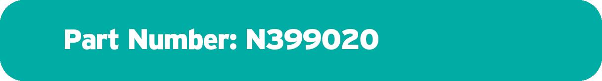 Part Number N399020