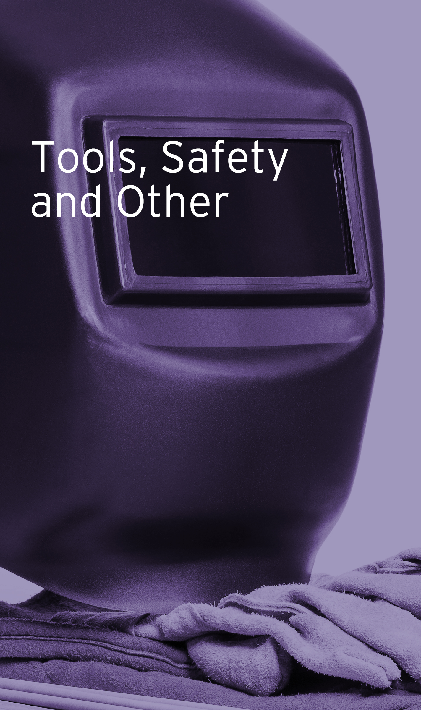 Tools, Safety and Other